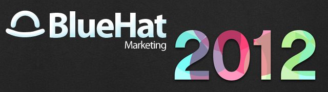 BlueHat Marketing 2012